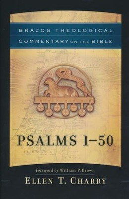 Psalms 1-50: Brazos Theological Commentary on the Bible     -     By: Ellen T. Charry