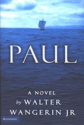 Paul, A Novel  -     By: Walter Wangerin Jr.