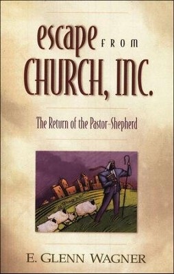 Escape from Church Inc  -     By: E. Glenn Wagner