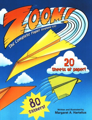 Zoom!  The Complete Paper Airplane Kit  -     By: Margaret A. Hartelius