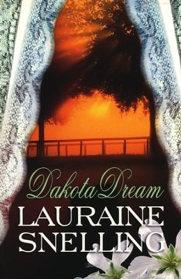 Dakota Dream  -     By: Lauraine Snelling