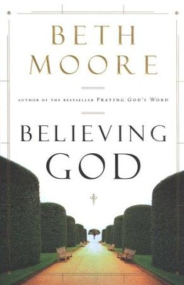 Believing God   -     By: Beth Moore