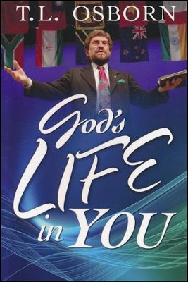 God's Life In You  -     By: T.L. Osborn