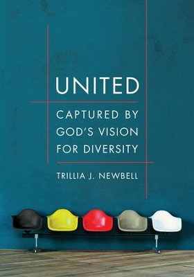 United: Captured by God's Vision for Diversity / New edition - eBook  -     By: Trillia Newbell