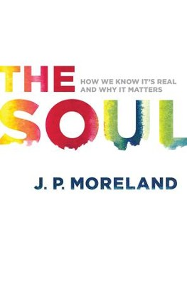 The Soul: How We Know It's Real and Why It Matters / New edition - eBook  -     By: J.P. Moreland