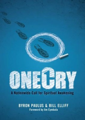 OneCry: A Nationwide Call for Spiritual Awakening / New edition - eBook  -     By: Bill Elliff, Byron Paulus
