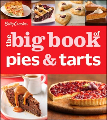 Betty Crocker The Big Book of Pies and Tarts  -