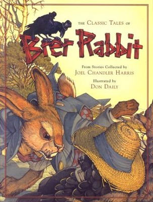 The Classic Tales of Brer Rabbit  -     By: Joel Chandler Harris