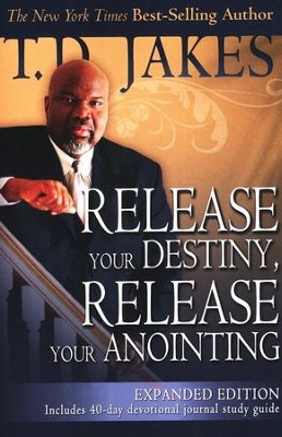 Release Your Anointing, Expanded Edition  -     By: T.D. Jakes