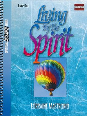 Living by the Spirit: Leader Guide  -     By: Lorraine Mastrorio