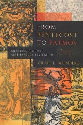From Pentecost to Patmos: An Introduction to Acts through Revelation  -     By: Craig L. Blomberg