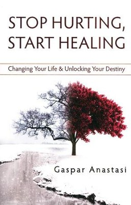 Stop Hurting, Start Healing  -     By: Gasper Anastasi