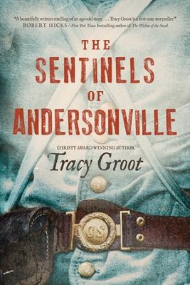 The Sentinels of Andersonville - eBook  -     By: Tracy Groot
