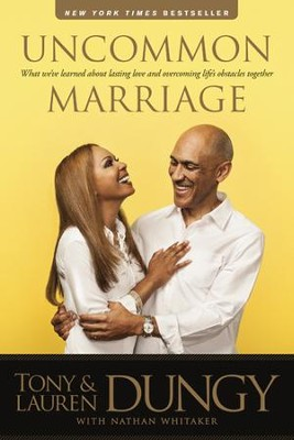 Uncommon Marriage: Learning about Lasting Love and Overcoming Life's Obstacles Together - eBook  -     By: Tony Dungy, Lauren Dungy, Nathan Whitaker