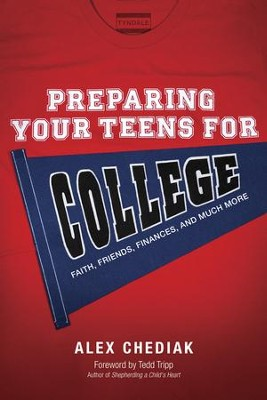 Preparing Your Teens for College: Helping Them Face the Challenges: Faith, Finances, and Friendships - eBook  -     By: Alex Chediak