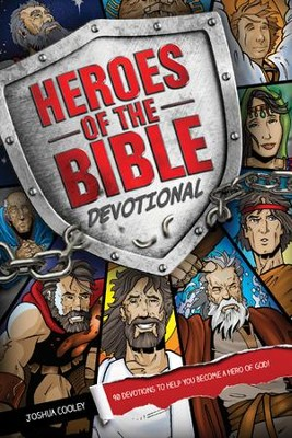 Heroes of the Bible Devotional: 90 Devotions to Help You Become a Hero of God! - eBook  -     By: Joshua Cooley