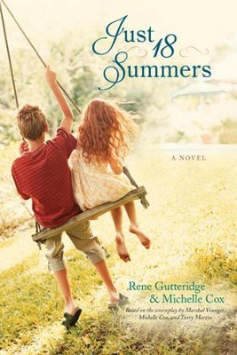 Just 18 Summers - eBook  -     By: Michelle Cox, Rene Gutteridge