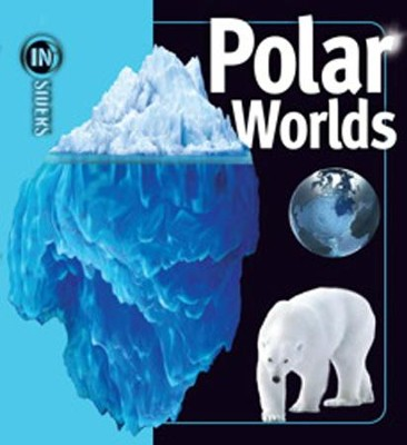 Polar Worlds  -     By: Rosalyn Wade