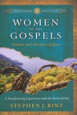 Women of the Gospels: Friends and Disciples of Jesus  -     By: Stephen J. Binz