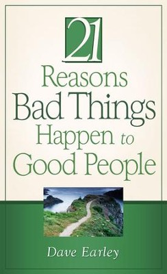 21 Reasons Bad Things Happen to Good People - eBook  -     By: Dave Earley