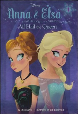 #1 Anna & Elsa: All Hail the Queen (Disney Frozen)   -     By: Erica David     Illustrated By: Bill Robinson