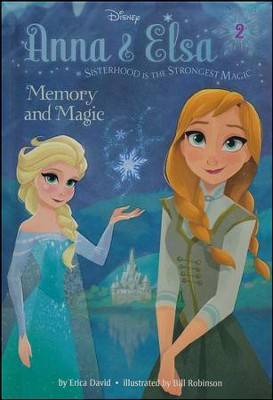 Anna & Elsa #2: Memory and Magic (Disney Frozen)   -     By: Erica David     Illustrated By: RH Disney