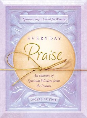 Everyday Praise - eBook  -     By: Vicki Kuyper