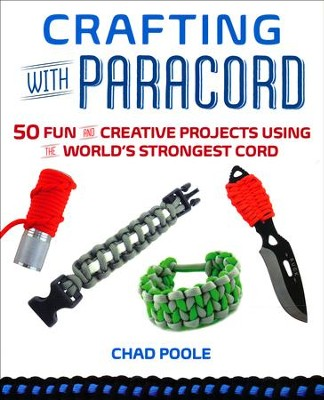 Crafting with Paracord   -     By: Chad Poole