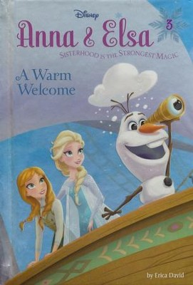 Anna & Elsa #3: A Warm Welcome (Disney Frozen)   -     By: Erica David     Illustrated By: RH Disney
