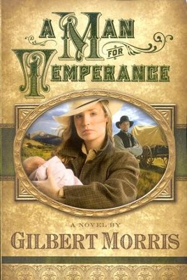 A Man for Temperance, Wagon Wheel Series #2  -     By: Gilbert Morris