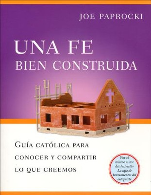 Una Fe Bien Construída  (A Well-Built Faith)  -     By: Joe Paprocki