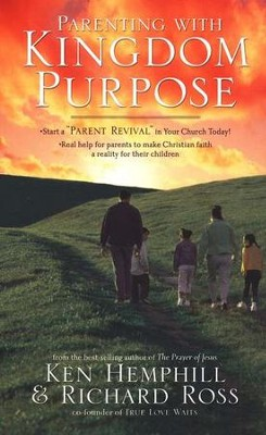 Parenting with Kingdom Purpose  -     By: Ken Hemphill, Richard Ross