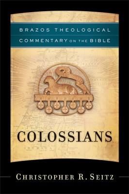 Colossians: Brazos Theological Commentary on the Bible  -     By: Christopher R. Seitz