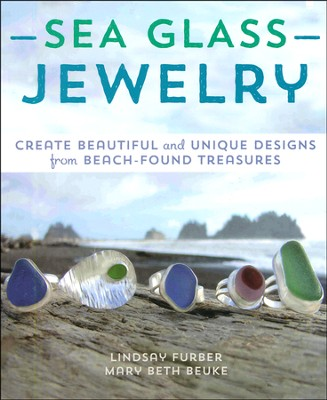 Sea Glass Jewelry  -     By: Lindsay Furber, Mary Beth Beuke