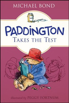 Paddington Takes the Test  -     By: Michael Bond     Illustrated By: Peggy Fortnum
