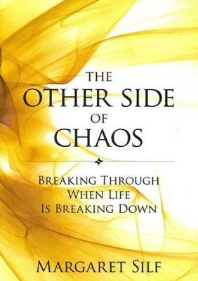 The Other Side of Chaos: Breaking Through When Life Is Breaking Down  -     By: Margaret Silf