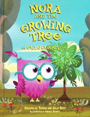 Nora and the Growing Tree: An Owlegories Tale  -     By: Thomas Boto