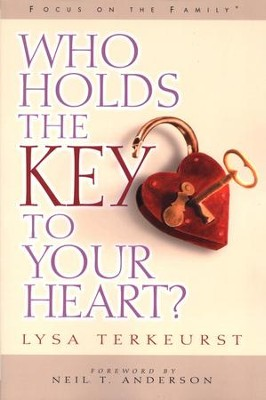 Who Holds the Key to Your Heart?  -     By: Lysa TerKeurst
