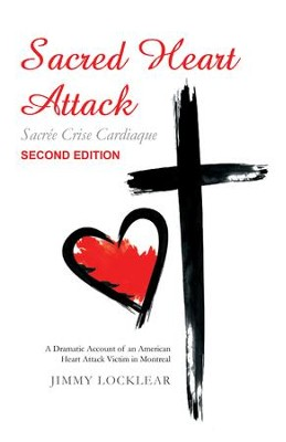 Sacree Crise Cardiaque: A Dramatic Account of an American Heart Attack Victim in Montreal - eBook  -     By: Jimmy Locklear