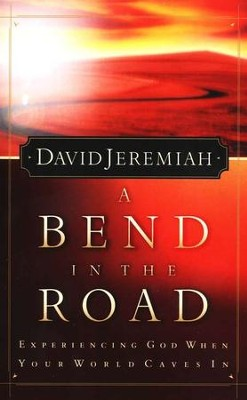 A Bend in the Road, Paperback   -     By: Dr. David Jeremiah