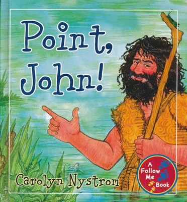 Point, John!: A Follow Me Book - Slightly Imperfect  -     By: Carolyn Nystrom