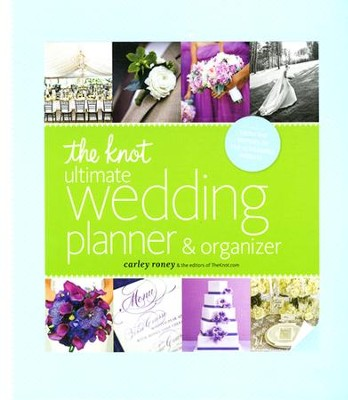 The Knot Ultimate Wedding Planner & Organizer  edition]: Worksheets, Checklists, Etiguette, Calendars  -     By: Carley Roney