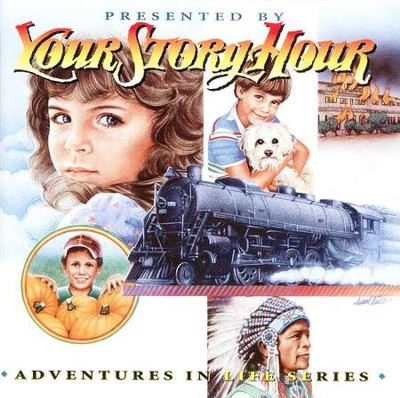 Adventures in Life, Your Story Hour Volume 11, Audiobook on CD    -