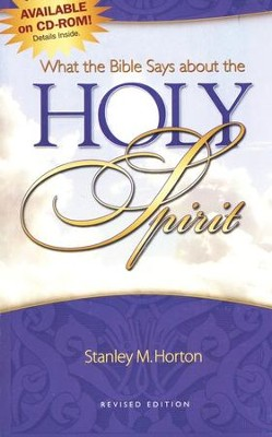 What the Bible Says about the Holy Spirit  -     By: Stanley M. Horton