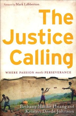 The Justice Calling: Where Passion Meets Perseverance  -     By: Bethany Hoang, Kristen Deede Johnson