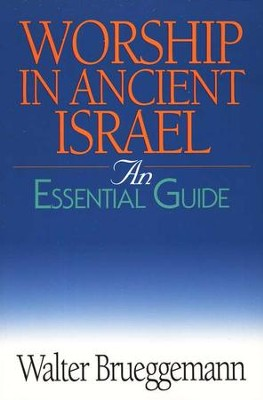 Worship in Ancient Israel   -     By: Walter Brueggemann