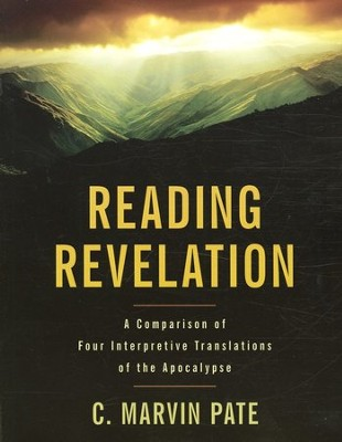 Reading Revelation: A Comparison of Four Interpretive Translations of the Apocalypse  -     By: C. Marvin Pate