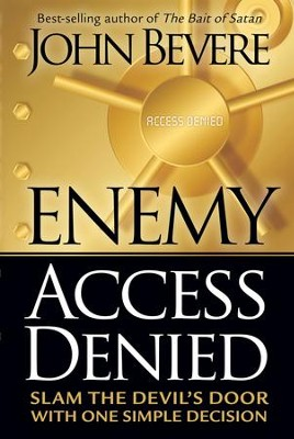 Enemy Access Denied: Slam the devil's door with one simple decision - eBook  -     By: John Bevere