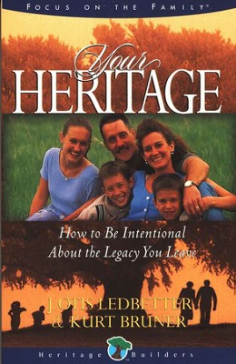 Your Heritage   -     By: J. Otis Ledbetter, Kurt Bruner