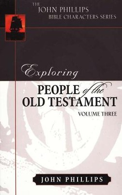 Exploring People of the Old Testament, Volume 3  -     By: John Phillips